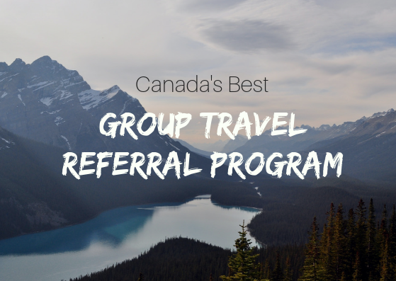 canadas best group travel referral program